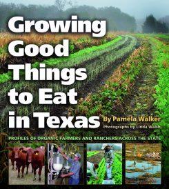 Growing Good Things to Eat in Texas by Pamela Walker